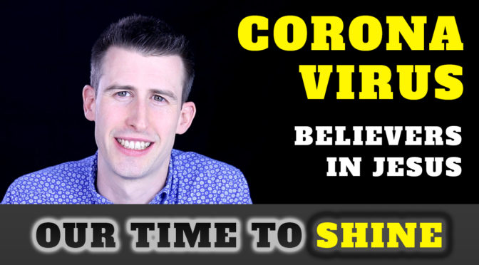 Coronavirus – Our Time to Shine ¦ Video